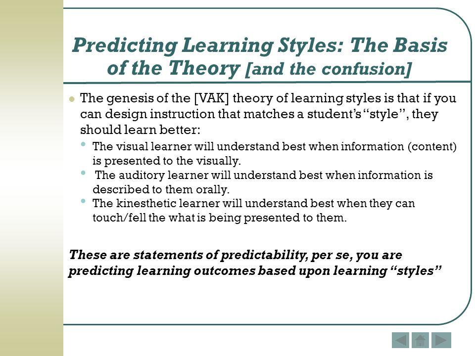 Predicting Learning Styles: The Basis of the Theory [and the confusion]
